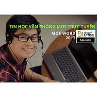 Khóa học Online Luyện thi chứng chỉ MOS Word 2013