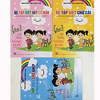 COMBO: Bé Tập Viết Nét Cơ Bản + Bé Tập Viết Chữ Cái + Bé Tập Viết Chữ Ghép - Hành trang cho bé chuẩn bị vào lớp 1