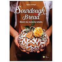 Sourdoughbread - Bánh Mì Men Tự Nhiên (Tái Bản 2020)