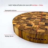 Thớt tròn gỗ Teak đầu cây cao cấp KATANA - TKT04