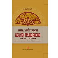 Nhà Viết Kịch Nguyễn Trung Phong - Tác Giả - Tác Phẩm