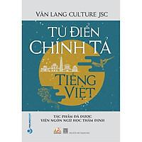 Từ Điển Chính Tả Tiếng Việt ( Tác Phẩm Được Viện Ngôn Ngữ Học Thẩm Định)