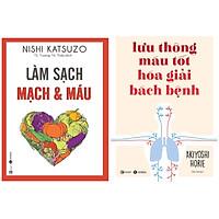 Combo 2 cuốn : Làm Sạch Mạch Và Máu + Lưu Thông Máu Tốt Giải Hóa Bách Bệnh
