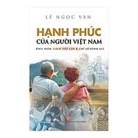 Hạnh Phúc Của Người Việt Nam Khái Niệm, Cách Tiếp Cận & Chỉ Số Đánh Giá