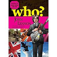 Who? Chuyện Kể Về Danh Nhân Thế Giới - John Lennon