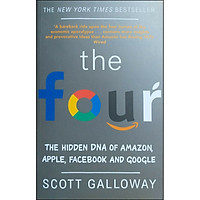 The Four : The Hidden DNA of Amazon, Apple, Facebook and Google