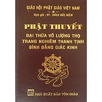 Phật Thuyết Đại Thừa Vô Lượng Thọ Trang Nghiêm Thanh Tịnh Bình Đẳng Giác Kinh (Bìa Da)