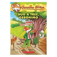 Geronimo Stilton 69: Hug A Tree , Geronimo