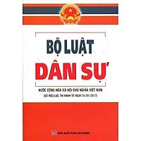 Sách Bộ Luật Dân Sự Nước Cộng Hòa Xã Hội Chủ Nghĩa Việt Nam - Có Hiệu Lực Thi Hành Ngày 01-01-2017 (Xuất Bản Năm 2021)
