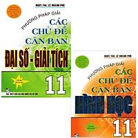 Phương Pháp Giải Các Chủ Đề Căn Bản Đại Số Và Giải Tích 11 + Hình học 11