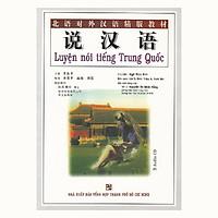 Luyện Nói Tiếng Trung Quốc (Kèm 3 Audio CDS)