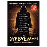 The Bye Bye Man: And Other Strange-But-True Tales Paperback