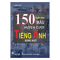 Tuyển Chọn 150 Mẩu Chuyện Cười Tiếng Anh Song Ngữ