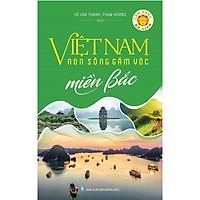 Việt Nam Non Sông Gấm Vóc - Miền Bắc
