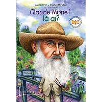 Sách-bộ sách chân dung những người thay đổi thế giới-Claude Monet là ai?
