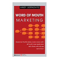 Word Of Mouth Marketing – Marketing Truyền Miệng (Tái Bản 2018)