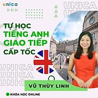 Khóa học NGOẠI NGỮ- Tự học tiếng Anh giao tiếp cấp tốc -[UNICA.VN