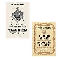Combo Lịch Sử An Nam: Sự hiện diện của thành viên Tam Điểm tại Việt Nam + Đế quốc An Nam và người dân An Nam