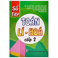 Sổ Tay Toán - Lí - Hóa Cấp 2 (Tái Bản 2020)