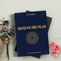 Nguyên Phi Tống Thị Lan - Tiểu Thuyết Lịch Sử Việt Nam