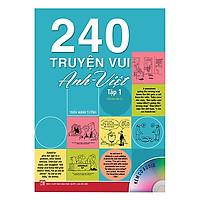 Cuốn Sách Thần Thánh Vui Học Tiếng Anh Hiệu Quả: 240 Truyện Vui Anh - Việt - Tập 1 (Tái Bản 2019)