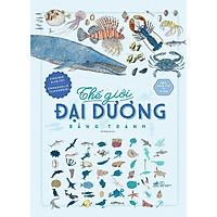 Sách - Bách Khoa Thư Cho Cả Nhà - Thế Giới Đại Dương Bằng Tranh (tặng kèm bookmark thiết kế)
