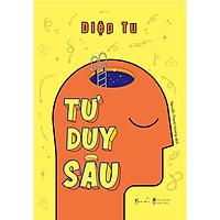 Sách - Tư Duy Sâu (Bìa mềm) (tặng kèm bookmark)