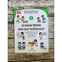 Cẩm Nang Sinh Hoạt Bằng Tranh Cho Bé Tập 1: Kĩ Năng Sinh Hoạt Thường Ngày