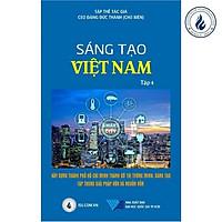 Sáng tạo Việt Nam tập 4: Xây dựng Thành Phố Hồ Chí Minh thành đô thị thông minh – sáng tạo tập trung về vốn và nguồn vốn