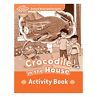 Oxford Read And Imagine Beginner Crocodile In The House (Activity Book)