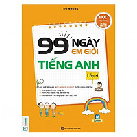 Combo 3 Cuốn 99 Ngày Em Giỏi Toán - Tiếng Việt - Tiếng Anh Lớp 4 (Tặng kèm Kho Audio Books)