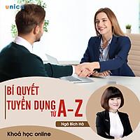 - Khóa học PHÁT TRIỂN CÁ NHÂN-  Bí quyết tuyển dụng từ A-Z- UNICA.VN