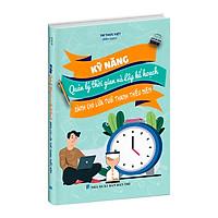 Sách Kỹ năng Quản lý thời gian và lập kế hoạch cho học sinh (Dành cho 13 - 19 tuổi)