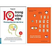 Combo Tri Thức Cực Hạn - Tối Ưu Hóa Kĩ Năng Học Tập Và Quản Lí Tri Thức Cá Nhân+IQ Trong Công Việc - Phương Pháp Làm Việc Tối Ưu