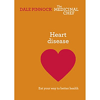 Heart Disease: Eat Your Way To Better Health: Eat Your Way To Better Health - The Medicinal Chef (Hardback)