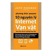 Phương Thức Amazon – 10 Nguyên Lý Internet Vạn Vật
