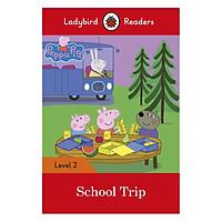 Peppa Pig: School Trip - Ladybird Readers Level 2 (Paperback)