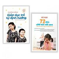 Combo 2 Cuốn: Giáo Dục Trẻ Tự Định Hướng + 72 Điều Chớ Nói Với Con - Tặng kèm bookmark AHA