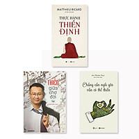 Combo 3 cuốn: Thực Hành Thiền Định + Thiền giữa chợ đời + Chẳng Cần Ngồi Yên Vẫn Có Thể Thiền