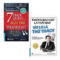 Combo 2 Cuốn: 7 Thói Quen Của Bạn Trẻ Thành Đạt + Không Bao Giờ Là Thất Bại! Tất Cả Là Thử Thách (Tái Bản)