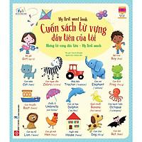 Cuốn Sách Từ Vựng Đầu Tiên Của Tôi - My First Word Book - Những Từ Vựng Đầu Tiên - My First Words