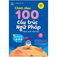 Chinh Phục 100 Cấu Trúc Ngữ Pháp Tiếng Anh Tiểu Học - Tập 1