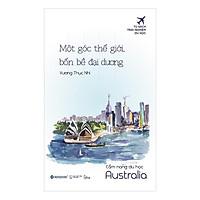 Một Góc Thế Giới, Bốn Bề Đại Dương (Cẩm Nang Du Học Australia)
