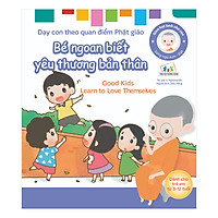 Gieo Hạt Lành Cho Con - Dạy Con Theo Quan Điểm Phật Giáo - Good Kids Learn To Love Themselves - Bé Ngoan Biết Yêu Thương Bản Thân