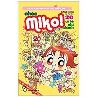 Nhóc Miko! Cô Bé Nhí Nhảnh - Tập 20 (Tái Bản 2020)