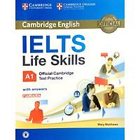IELTS Life Skills Official Cam Test Practice A1 SB with Answers (Sách Không Kèm Đĩa)
