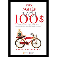 Khởi Nghiệp Với 100 Đô La (Tái Bản 2020)