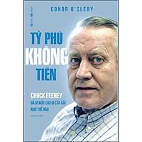 Tỷ Phú Không Tiền - Chuck Feeney Đã Bí Mật Cho Đi Của Cải Như Thế Nào
