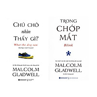 Combo Malcolm Gladwell: Trong Chớp Mắt + Chú Chó Nhìn Thấy Gì?