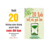 Combo Sách Tuổi 20: Tuổi 20 - Những Năm Tháng Quyết Định Cuộc Đời Bạn (Tái Bản 2018) + 20 Tuổi Trở Thành Người Biết Nói Giỏi Làm (Tái Bản 2018)